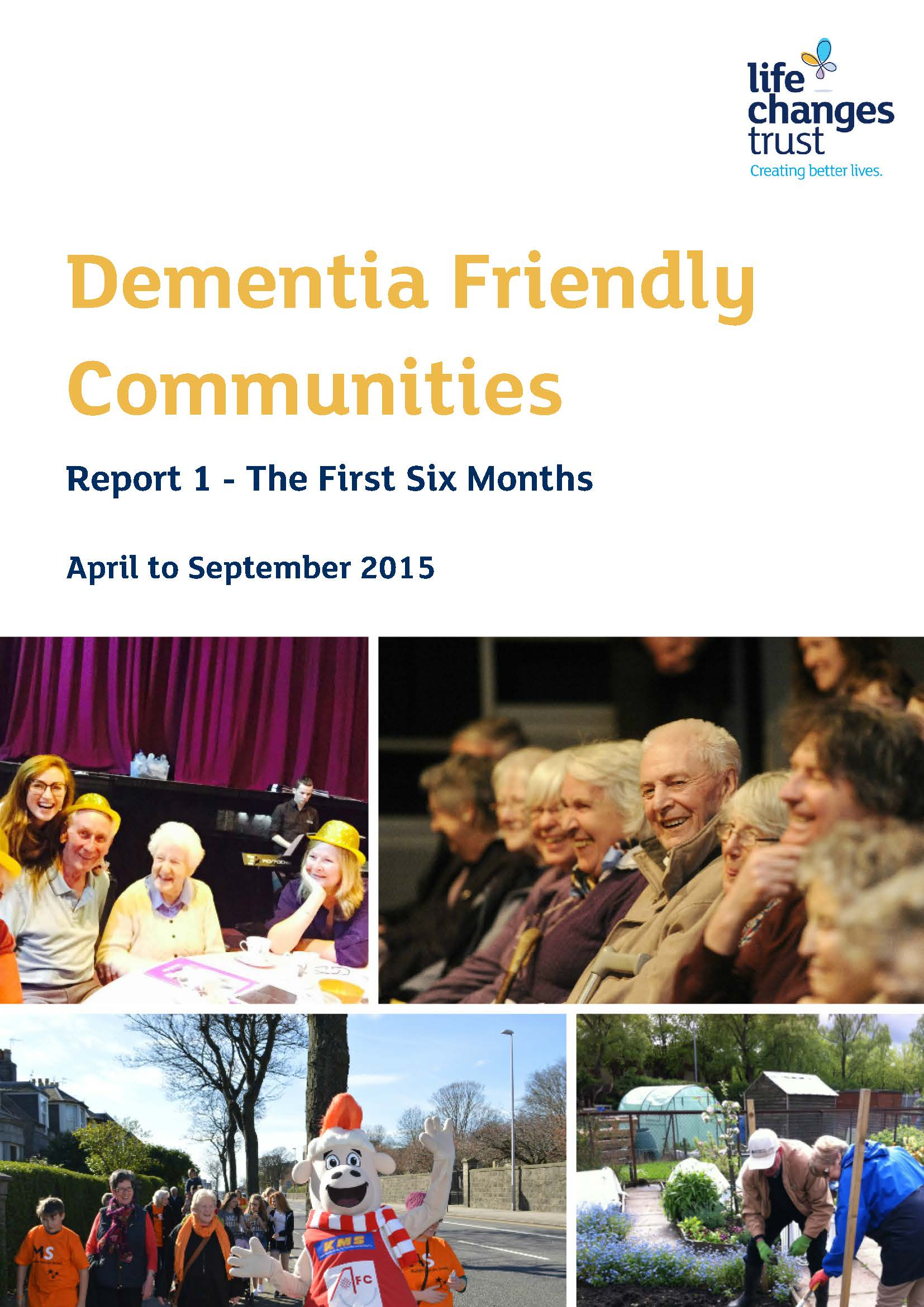 Dementia Friendly Communities Report 1 - The First Six Months