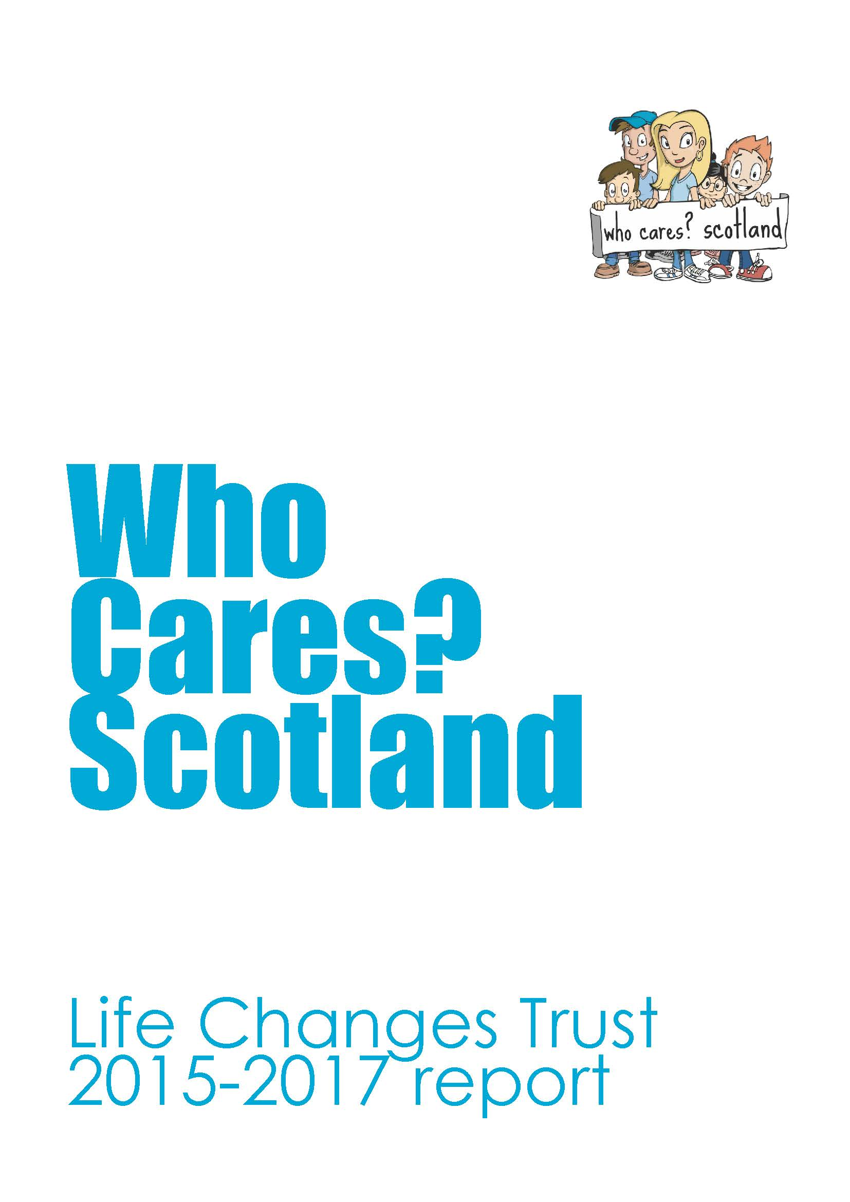 Who Cares? Scotland - Life Changes Trust Report 2015-17