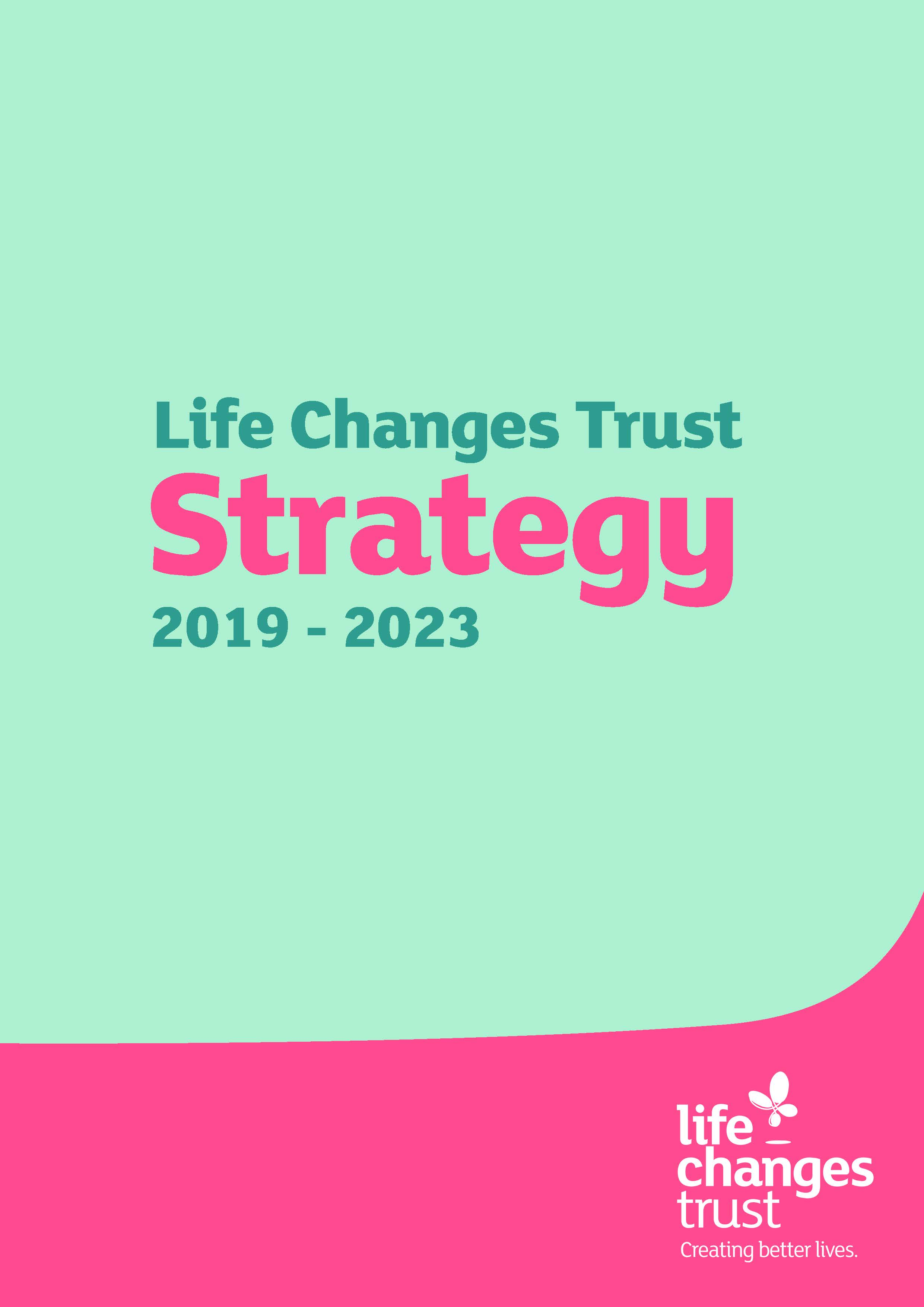 Life Changes Trust Strategy 2019 - 2023