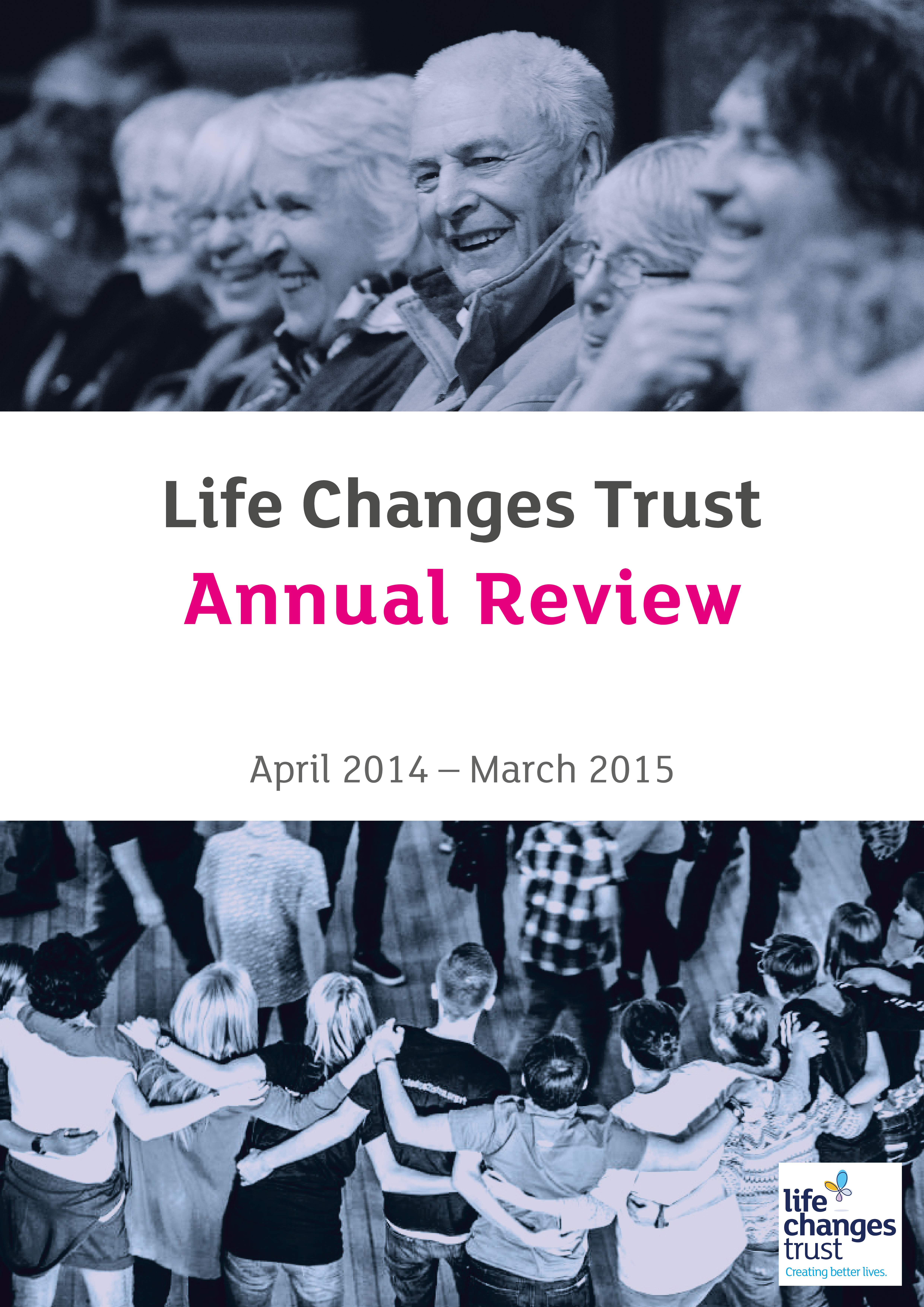 Life Changes Trust Annual Review (April 2014 - March 2015)