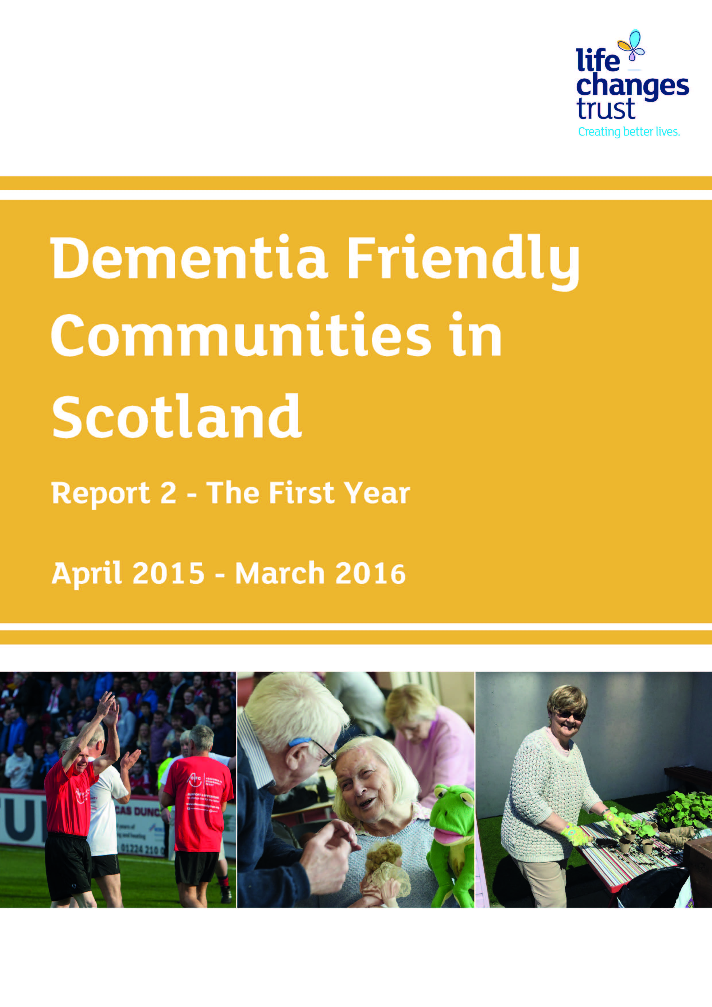 Dementia Friendly Communities in Scotland Report 2 - The First Year