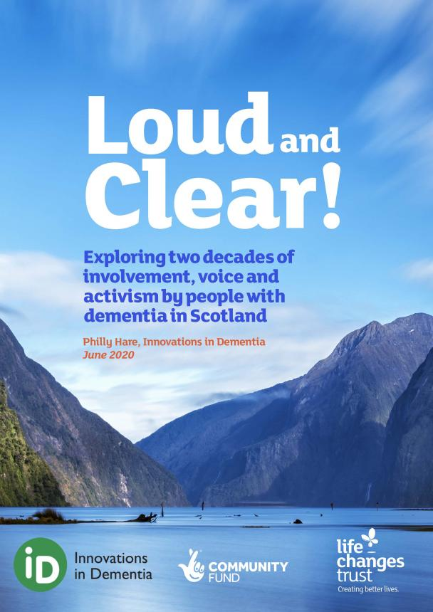 Loud and Clear - the story of dementia activism in Scotland